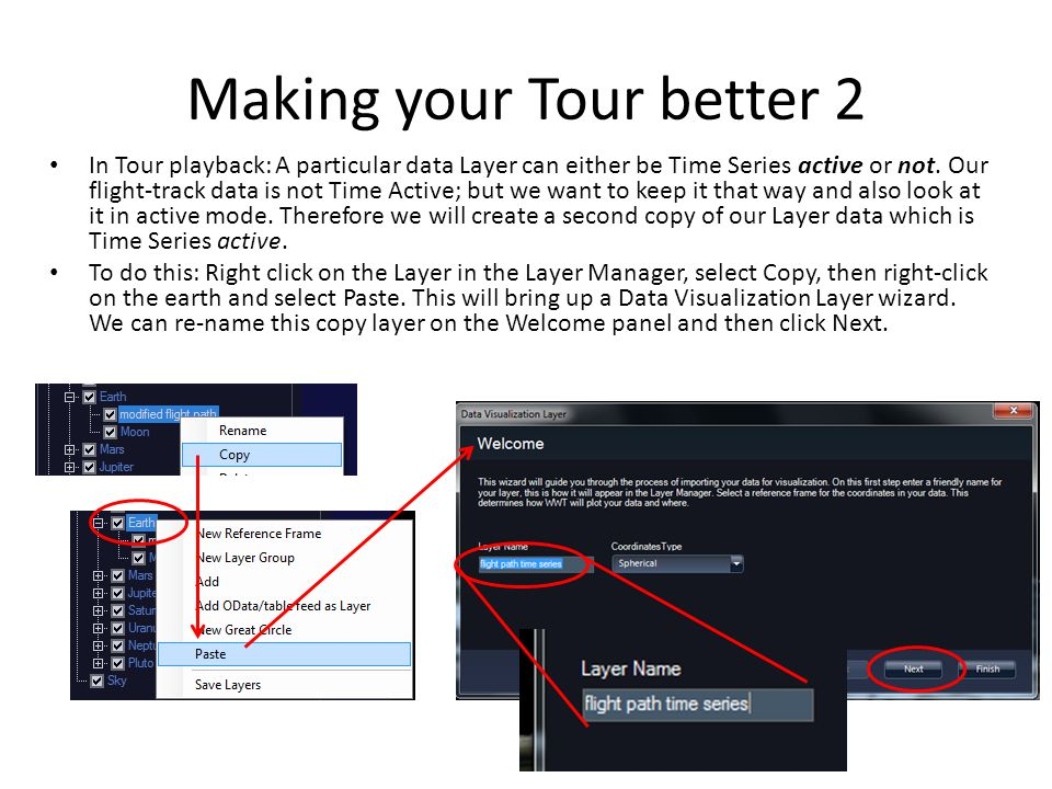 Making your Tour better 2 In Tour playback: A particular data Layer can either be Time Series active or not. Our flight-track data is not Time Active;