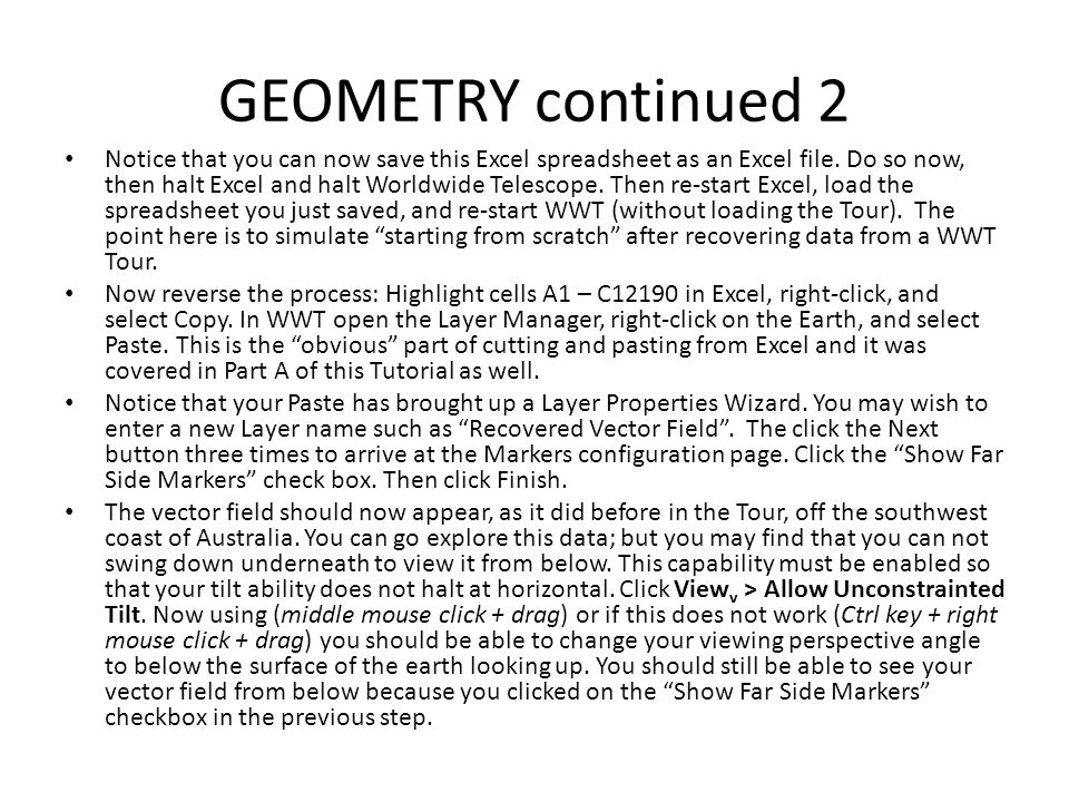 GEOMETRY continued 2 Notice that you can now save this Excel spreadsheet as an Excel file. Do so now, then halt Excel and halt Worldwide Telescope. Th