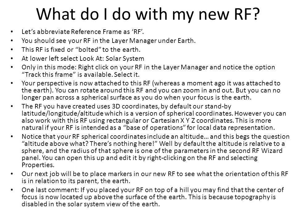 "What do I do with my new RF? Let's abbreviate Reference Frame as 'RF'. You should see your RF in the Layer Manager under Earth. This RF is fixed or ""b"