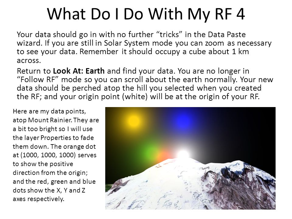 "What Do I Do With My RF 4 Your data should go in with no further ""tricks"" in the Data Paste wizard. If you are still in Solar System mode you can zoom"