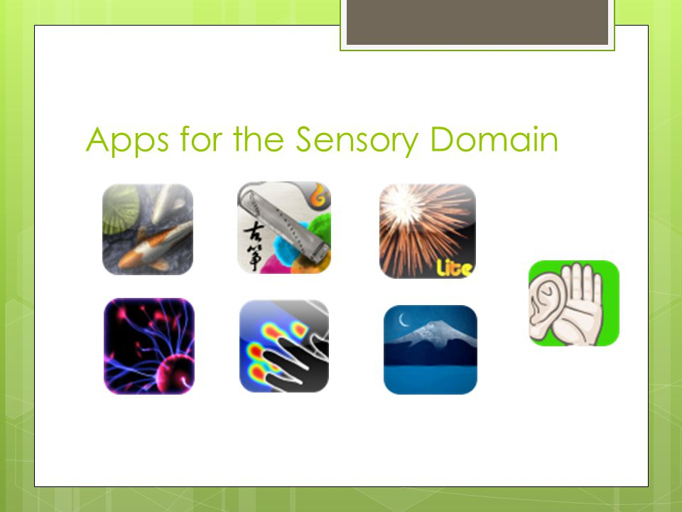 Apps for the Sensory Domain