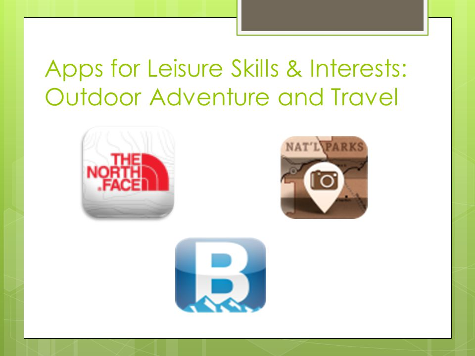 Apps for Leisure Skills & Interests: Outdoor Adventure and Travel