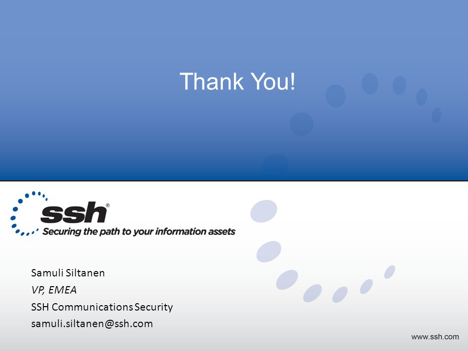Copyright 2013 SSH Communications Security Thank You.