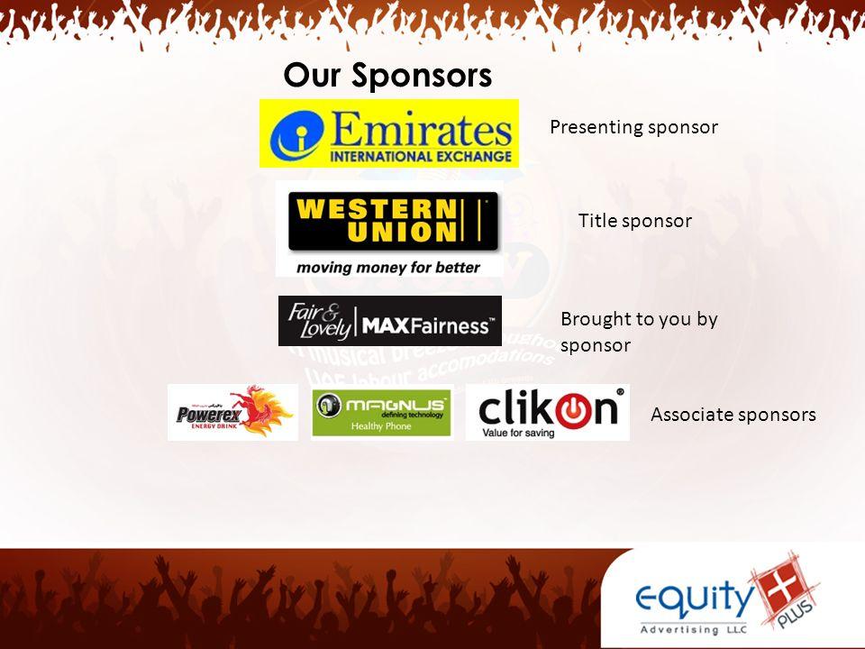 Our Sponsors Presenting sponsor Title sponsor Brought to you by sponsor Associate sponsors