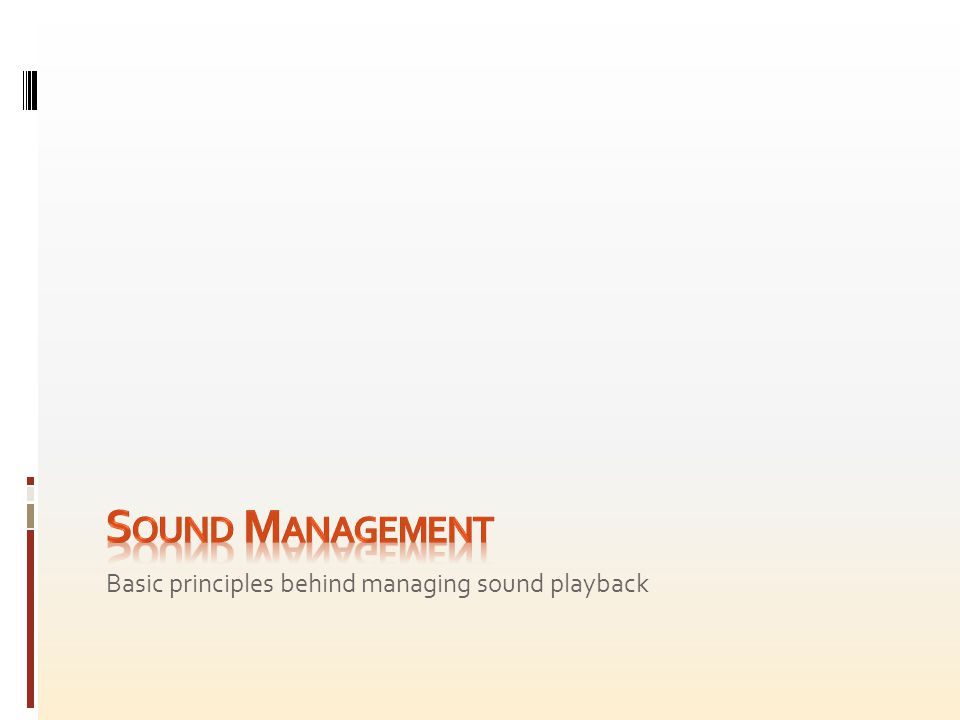 Basic principles behind managing sound playback