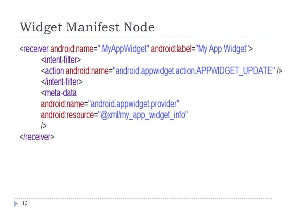 Widget Manifest Node 15
