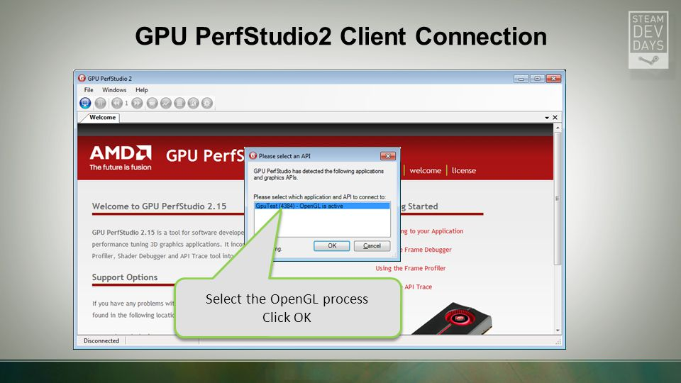 GPU PerfStudio2 Client Connection Select the OpenGL process Click OK Select the OpenGL process Click OK