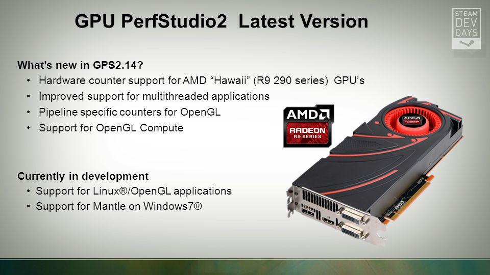 GPU PerfStudio2 Latest Version What's new in GPS2.14.