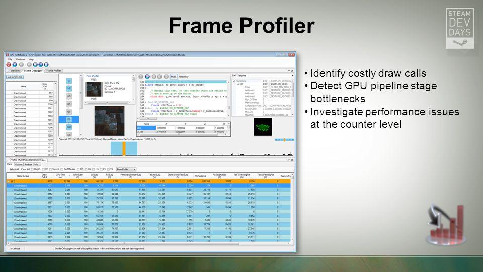 Demonstration of more profiler features Demonstration of Scripting DOTA2 (Linux) Data-mining your game using GPU PerfStudio2