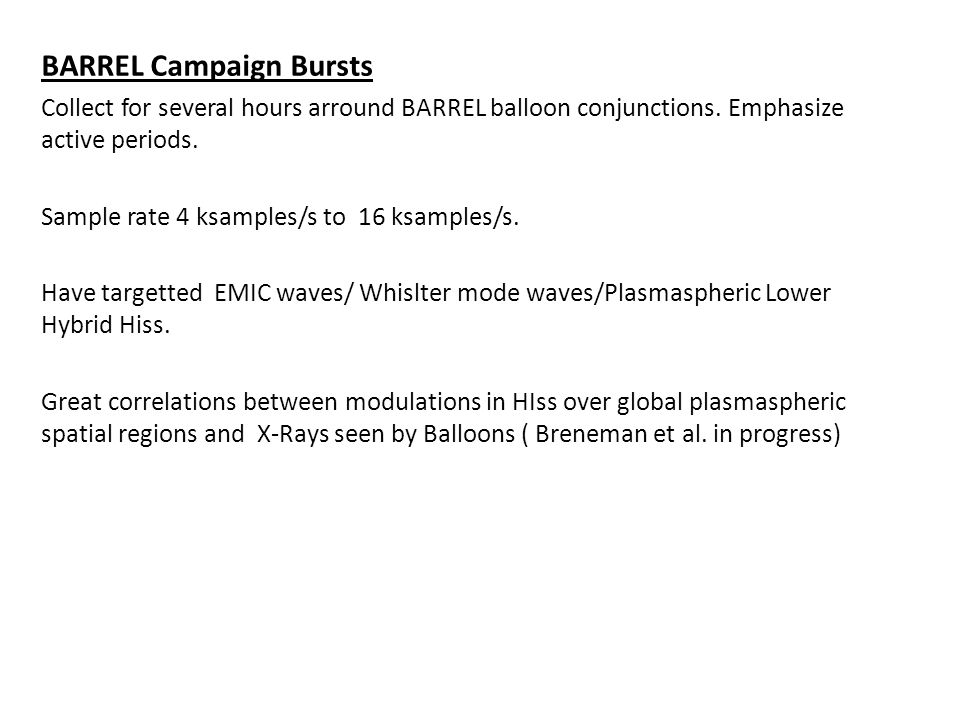 BARREL Campaign Bursts Collect for several hours arround BARREL balloon conjunctions.
