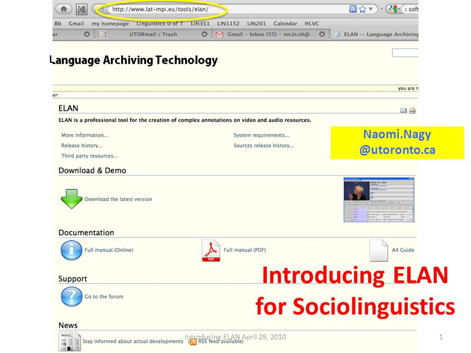 L Introducing ELAN for Sociolinguistics Naomi.Nagy @utoronto.ca 1Introducing ELAN April 29, 2010