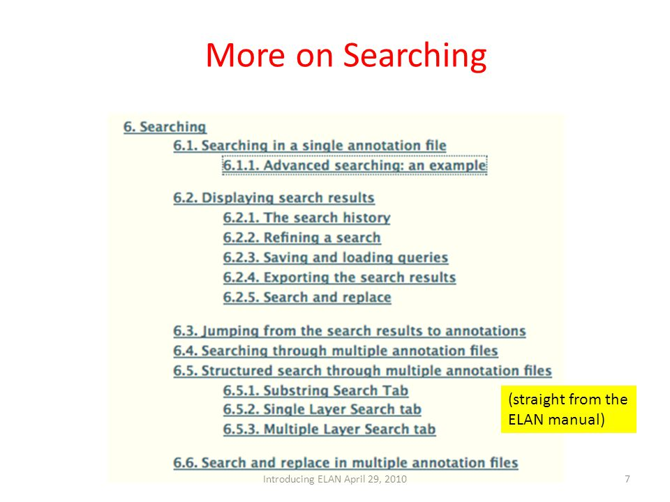 More on Searching 7Introducing ELAN April 29, 2010 (straight from the ELAN manual)