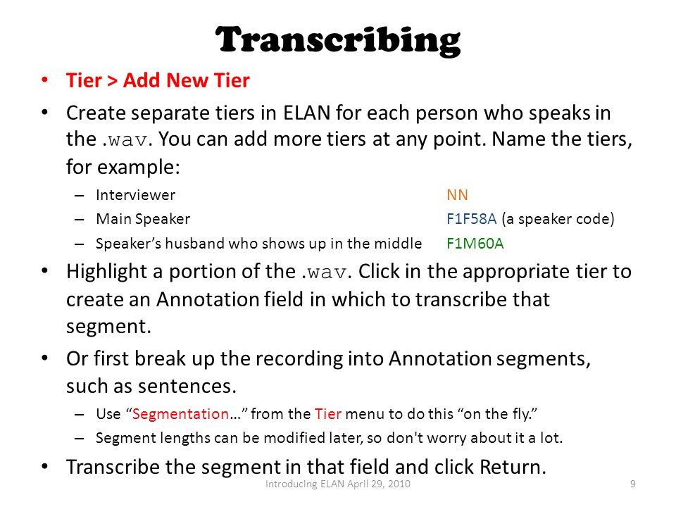 Transcribing Tier > Add New Tier Create separate tiers in ELAN for each person who speaks in the.