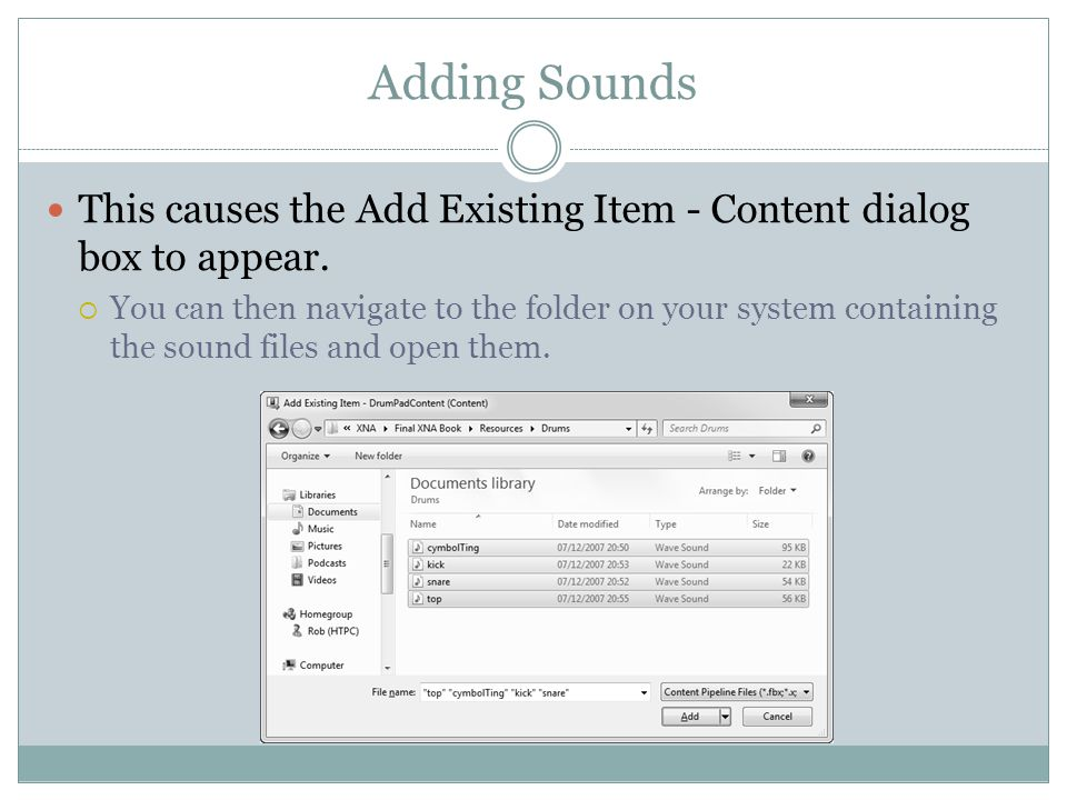 Adding Sounds This causes the Add Existing Item - Content dialog box to appear.