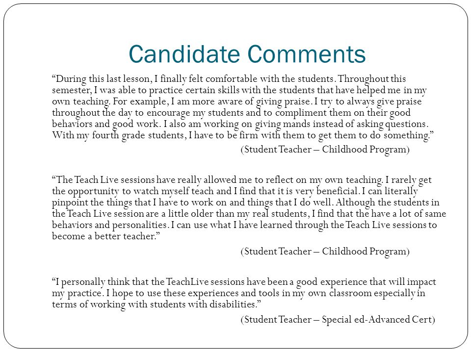 Candidate Comments During this last lesson, I finally felt comfortable with the students.