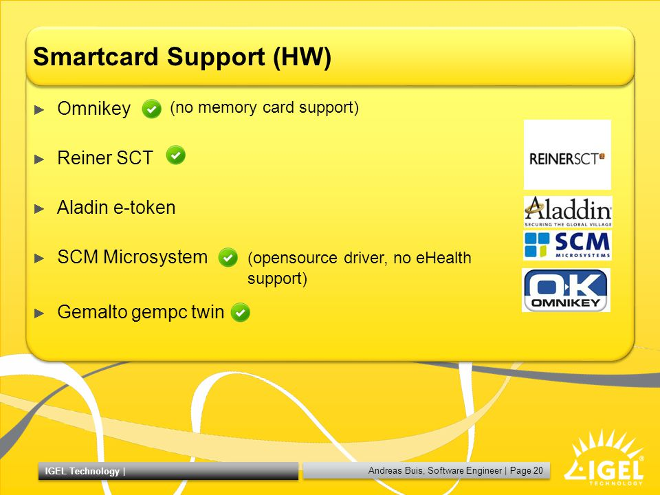 Andreas Buis, Software Engineer | Page 21 IGEL Technology | Smartcard Support (at local device) ► IGEL Smartcard ► A.E.T.