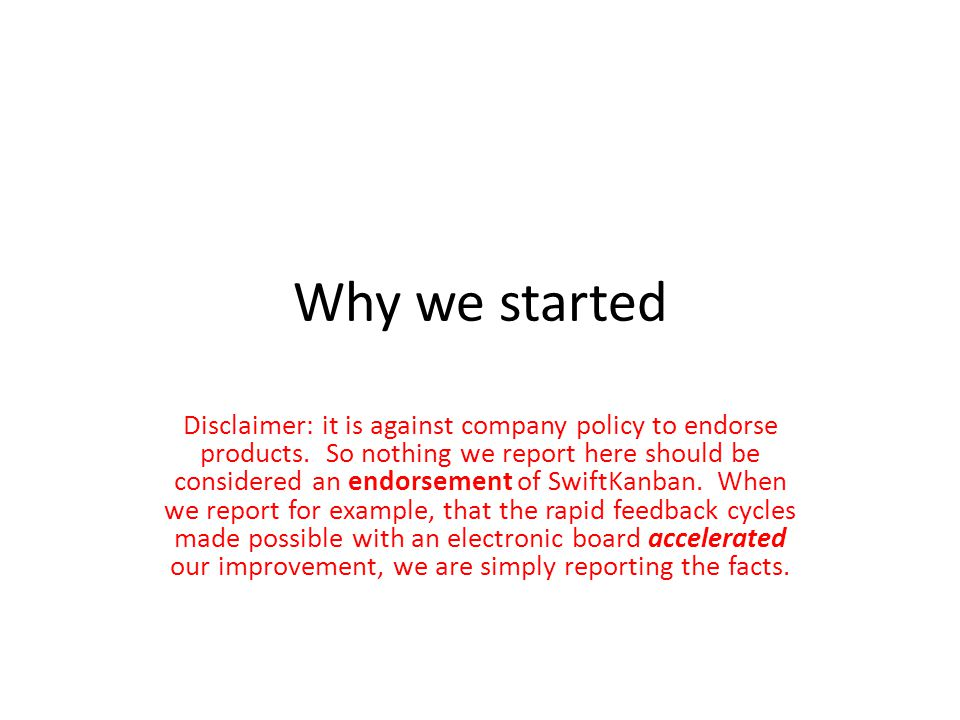 Why we started Disclaimer: it is against company policy to endorse products.