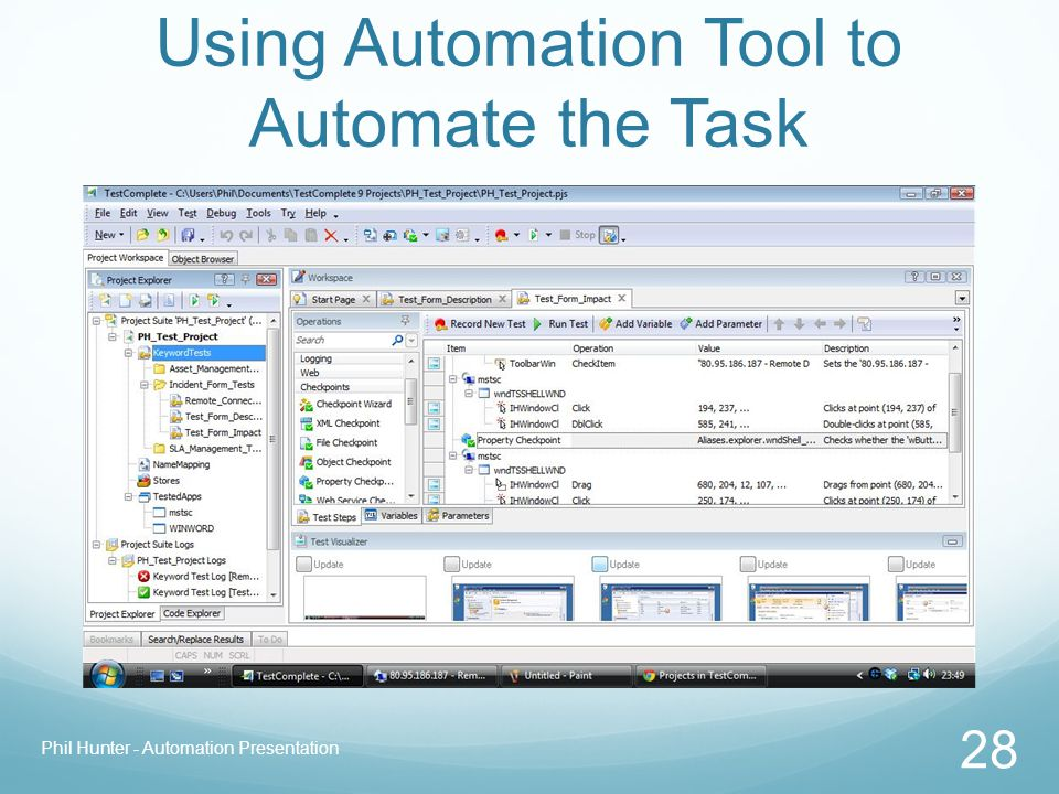 Using Automation Tool to Automate the Task Phil Hunter - Automation Presentation 28