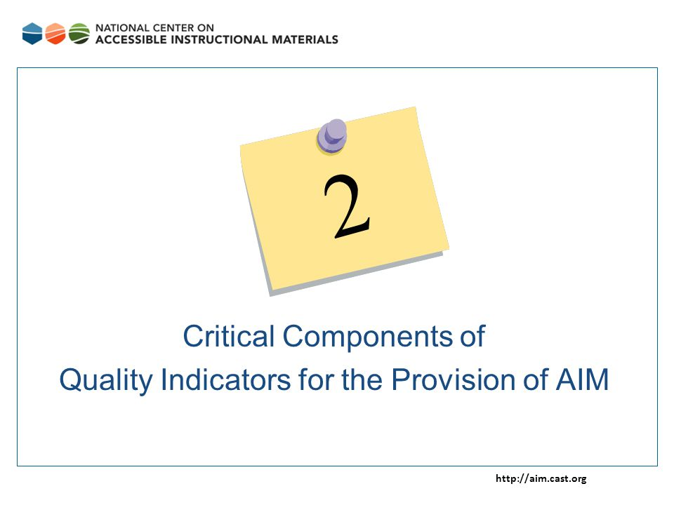 http://aim.cast.org Critical Components of Quality Indicators for the Provision of AIM 2