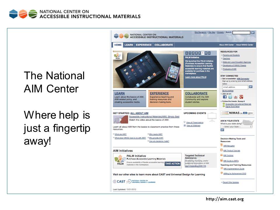 http://aim.cast.org The National AIM Center Where help is just a fingertip away!