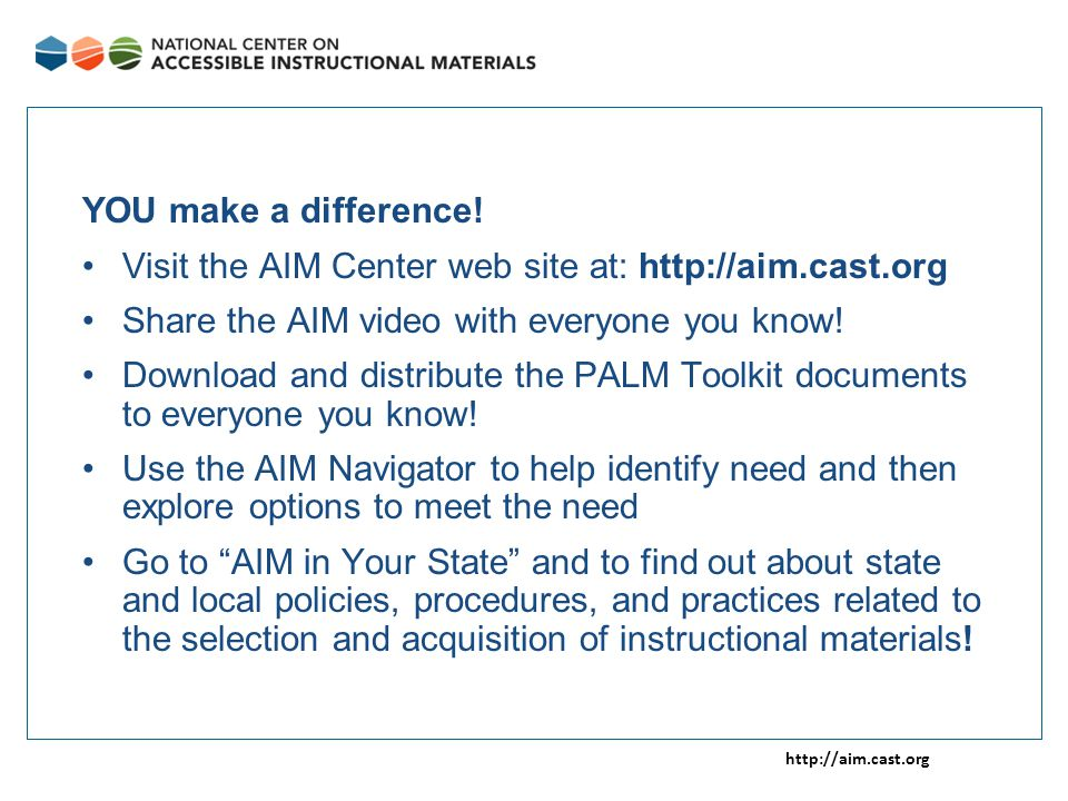 http://aim.cast.org YOU make a difference.