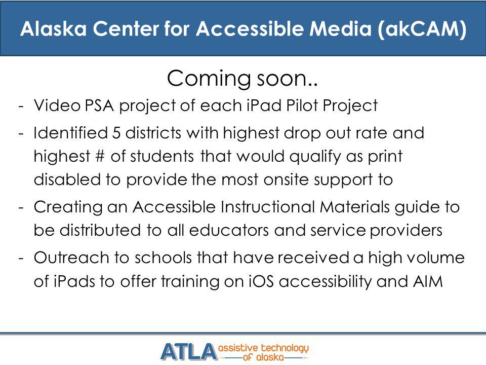 Alaska Center for Accessible Media (akCAM) Coming soon..