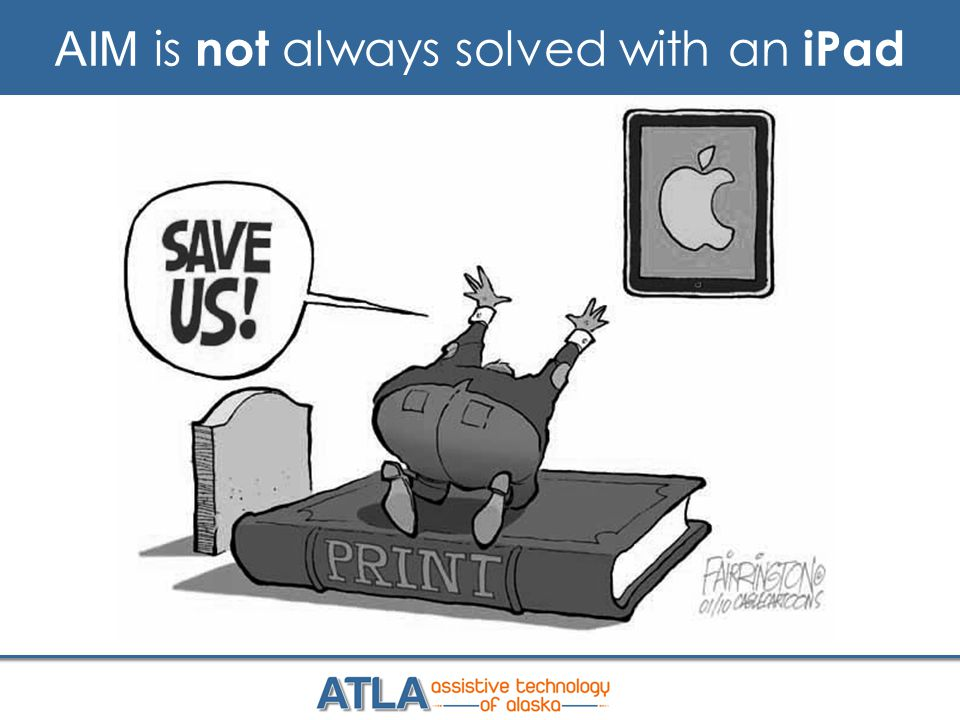 AIM is not always solved with an iPad