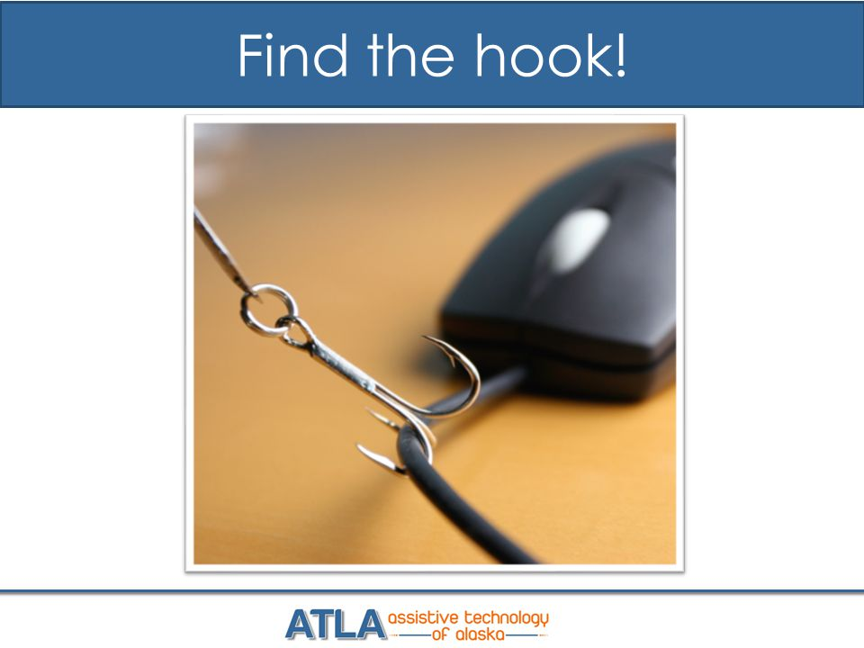Find the hook!
