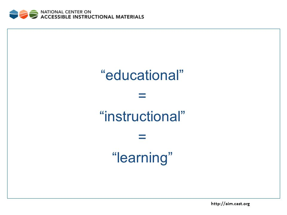 http://aim.cast.org educational = instructional = learning