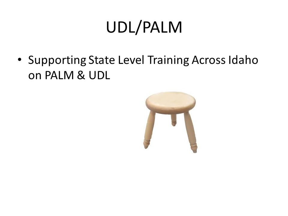 UDL/PALM Supporting State Level Training Across Idaho on PALM & UDL