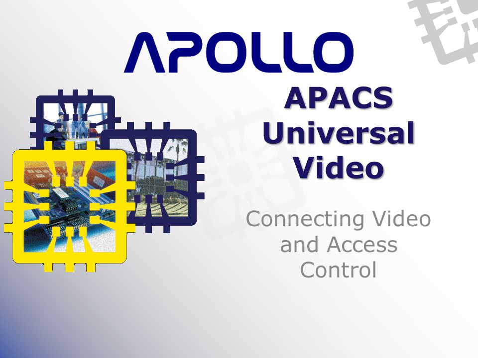 APACS Universal Video Connecting Video and Access Control