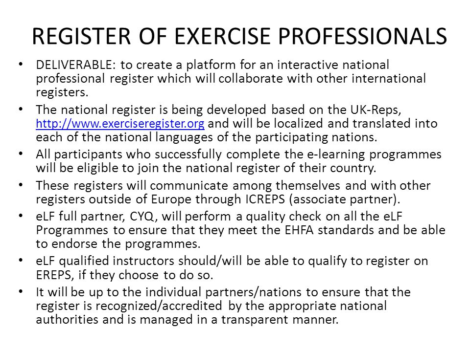 REGISTER OF EXERCISE PROFESSIONALS DELIVERABLE: to create a platform for an interactive national professional register which will collaborate with other international registers.