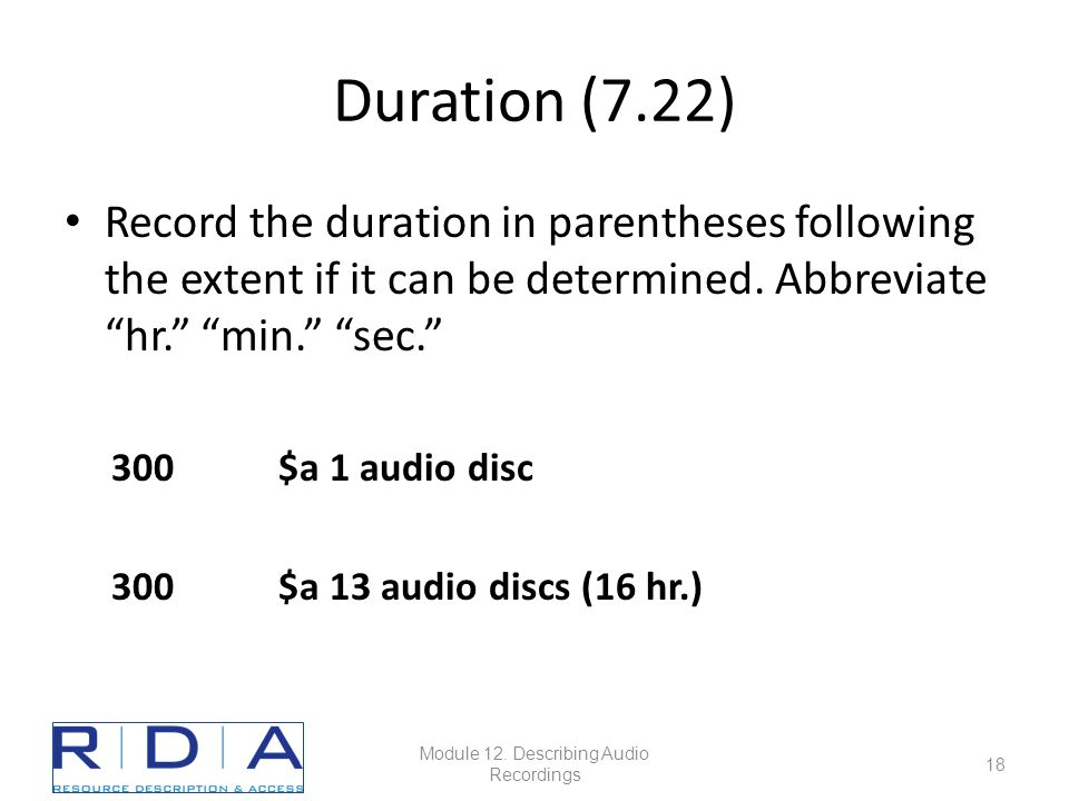 Duration (7.22) Record the duration in parentheses following the extent if it can be determined.