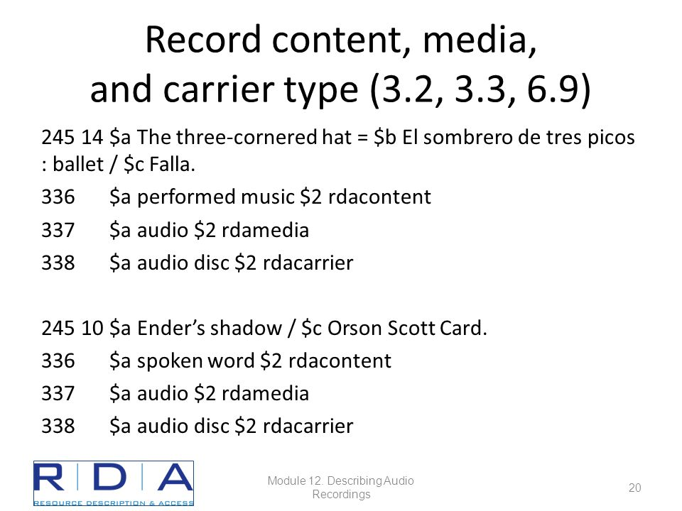 Record content, media, and carrier type (3.2, 3.3, 6.9) 245 14$a The three-cornered hat = $b El sombrero de tres picos : ballet / $c Falla.