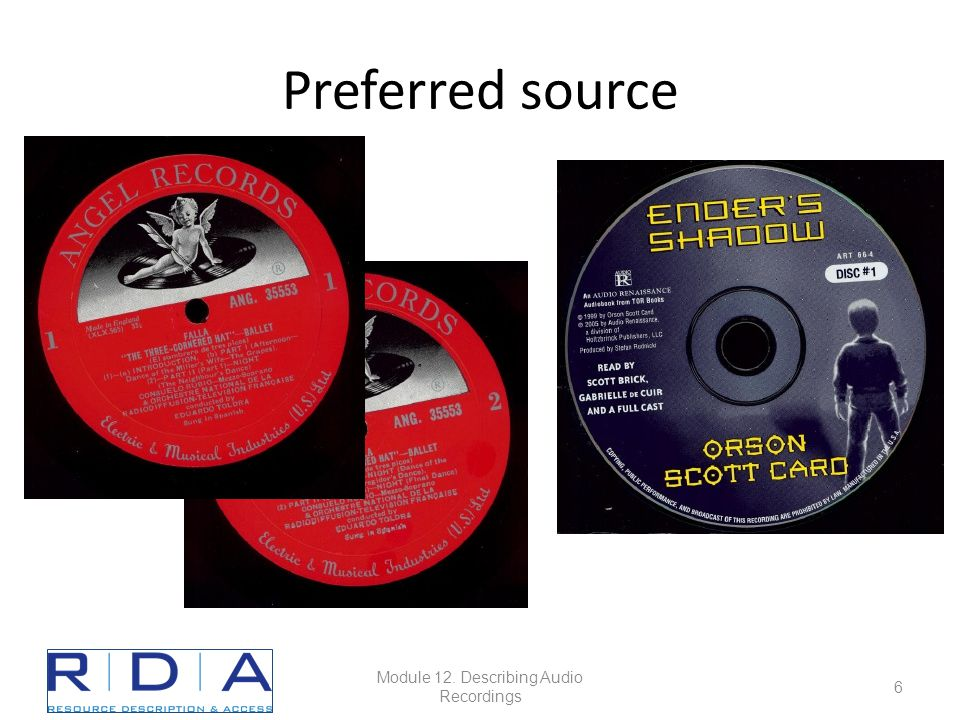 Preferred source Module 12. Describing Audio Recordings 6