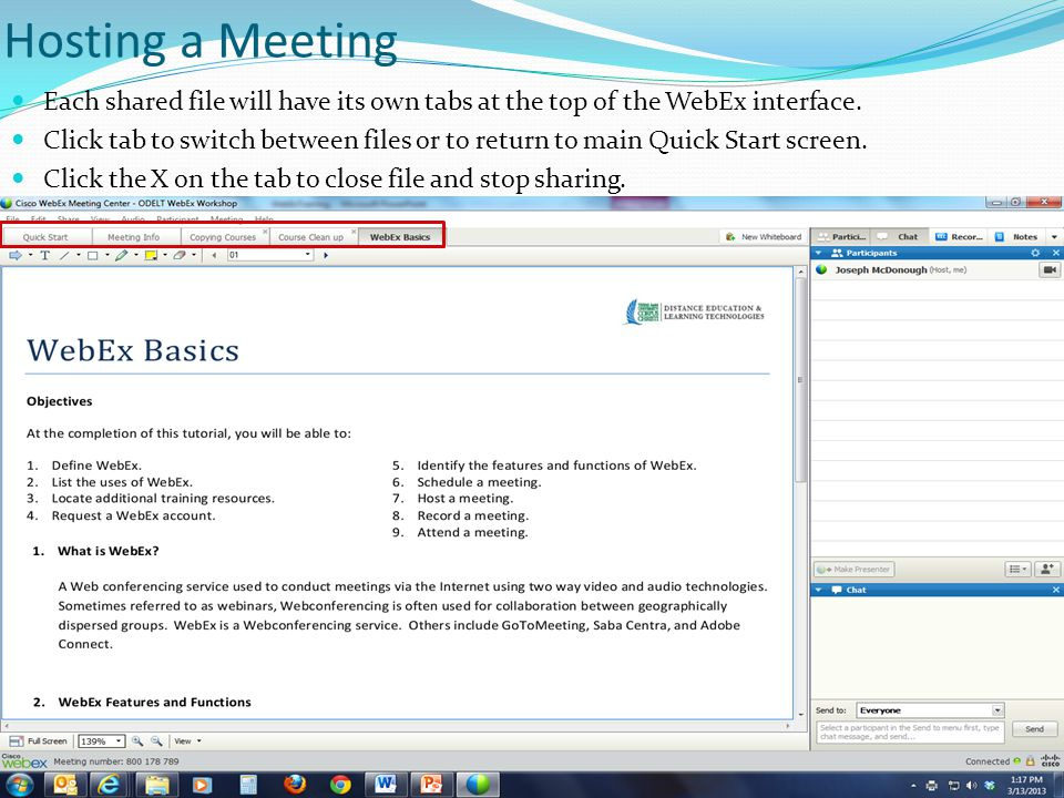 Hosting a Meeting Each shared file will have its own tabs at the top of the WebEx interface.