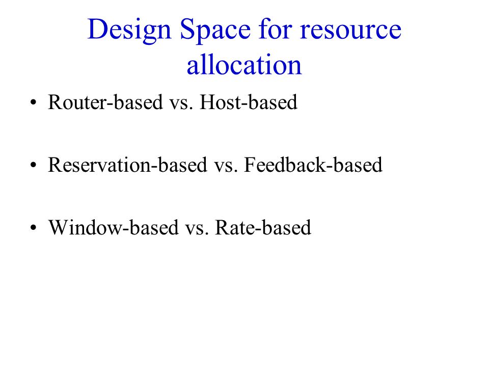 Design Space for resource allocation Router-based vs.