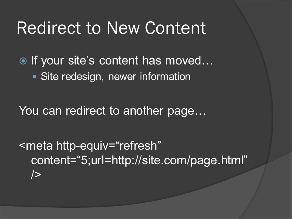 Any Gotchas?  What should you consider when refreshing and redirecting pages?