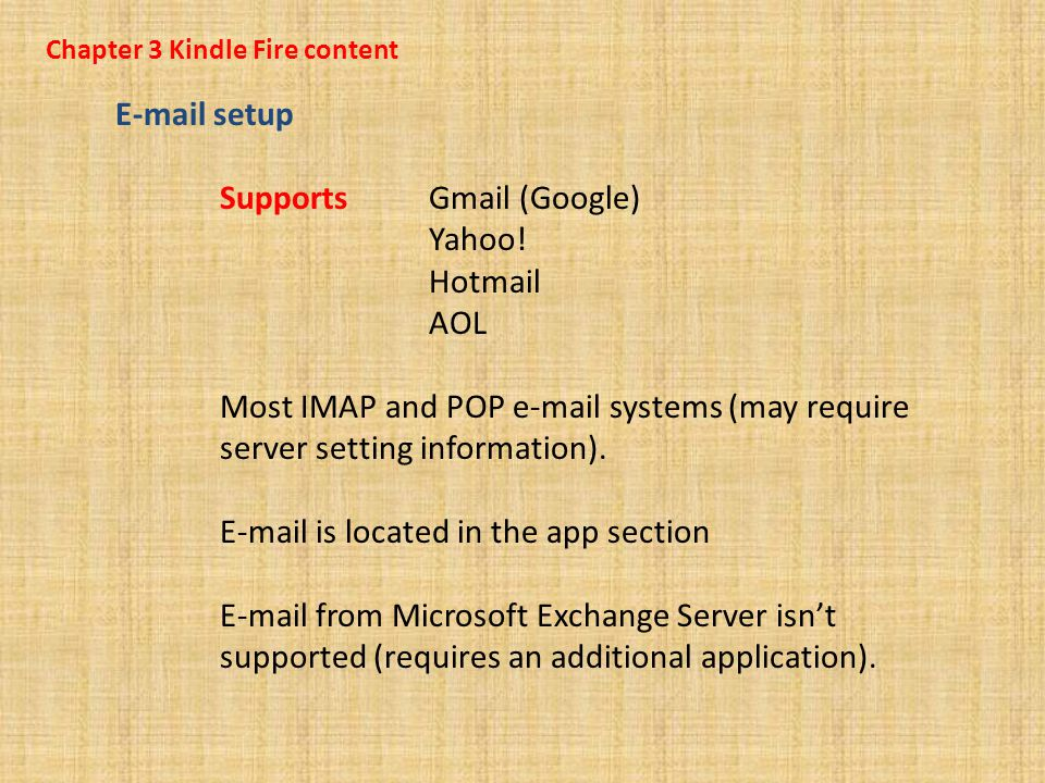 Chapter 3 Kindle Fire content E-mail setup Supports Gmail (Google) Yahoo.