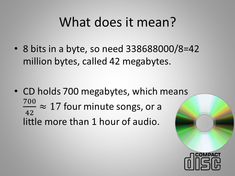 Compression At 42 MB per song, on your 16GB iPhone you could only get 16000000000/42000000=380 songs.