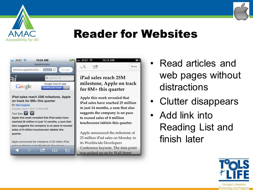 Reader for Websites Read articles and web pages without distractions Clutter disappears Add link into Reading List and finish later