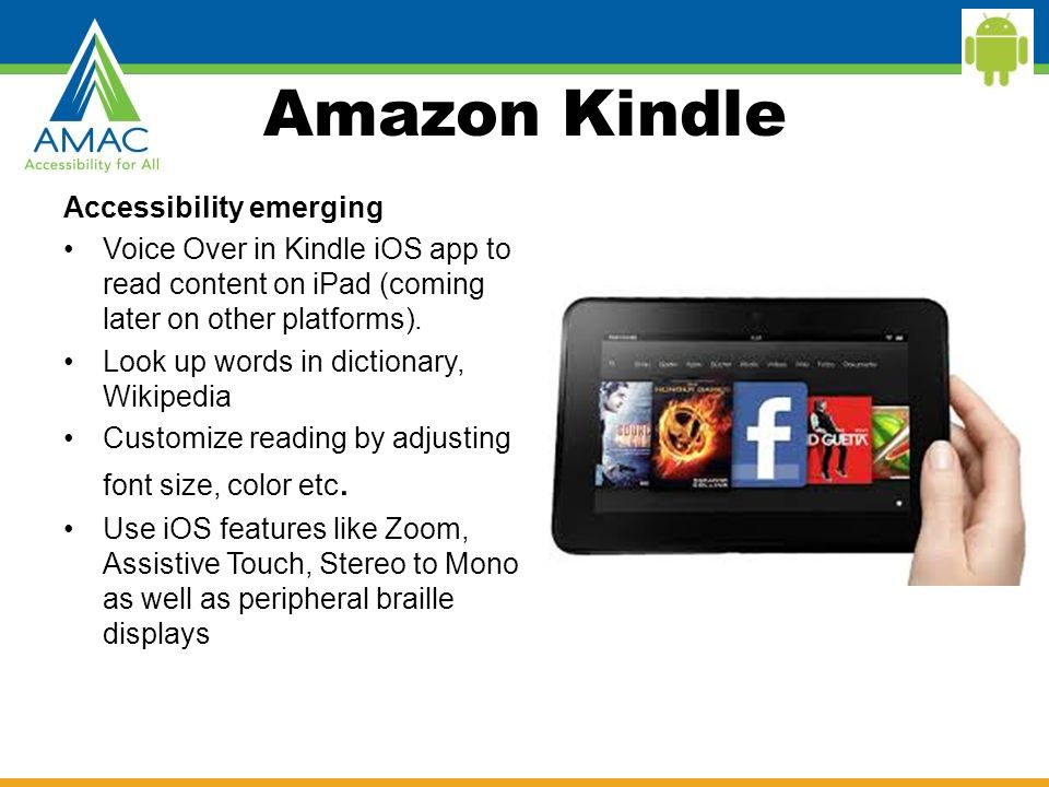 Amazon Kindle Accessibility emerging Voice Over in Kindle iOS app to read content on iPad (coming later on other platforms). Look up words in dictiona