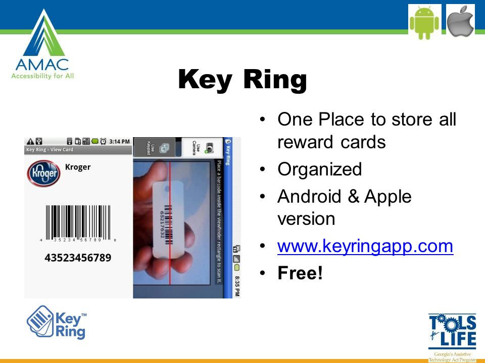 Key Ring One Place to store all reward cards Organized Android & Apple version www.keyringapp.com Free!