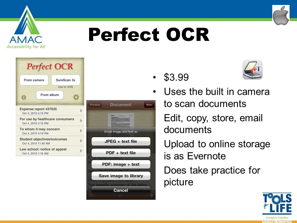 Perfect OCR $3.99 Uses the built in camera to scan documents Edit, copy, store, email documents Upload to online storage is as Evernote Does take practice for picture