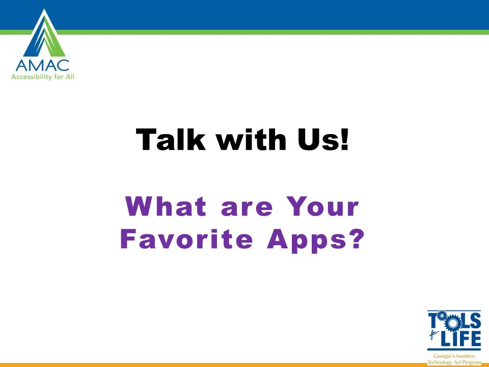 Talk with Us! What are Your Favorite Apps