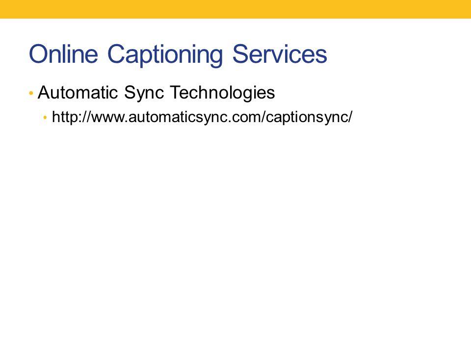 Online Captioning Services Automatic Sync Technologies http://www.automaticsync.com/captionsync/