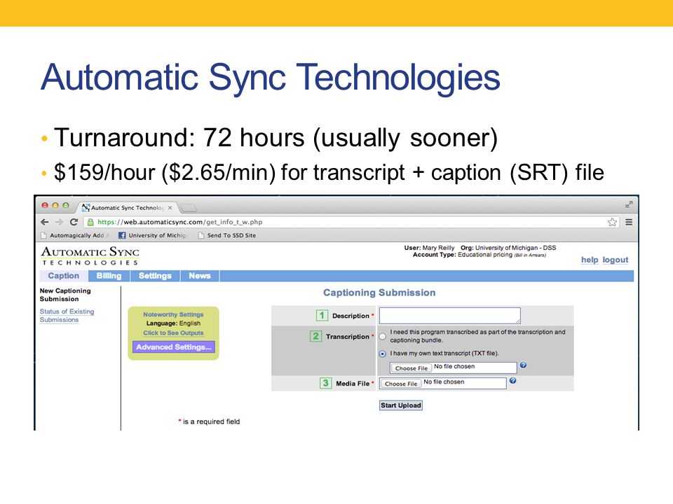 Automatic Sync Technologies Turnaround: 72 hours (usually sooner) $159/hour ($2.65/min) for transcript + caption (SRT) file