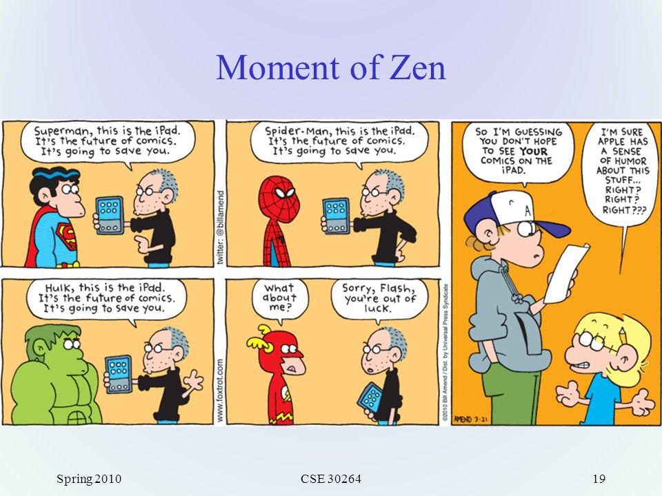 Moment of Zen Spring 2010CSE 3026419
