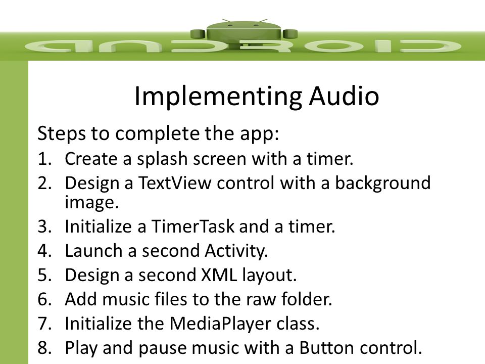 Implementing Audio Steps to complete the app: 1.Create a splash screen with a timer.
