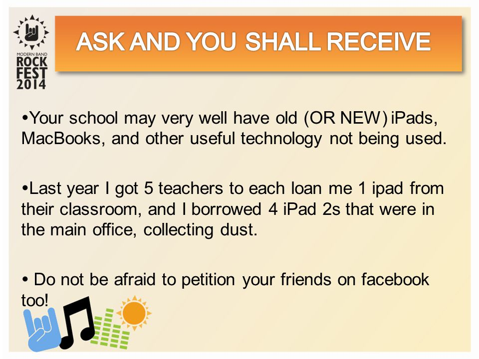  Your school may very well have old (OR NEW) iPads, MacBooks, and other useful technology not being used.
